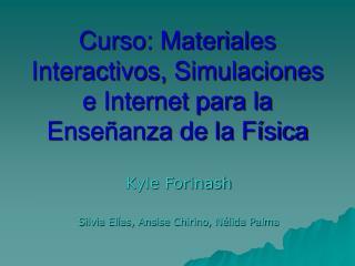 Curso: Materiales Interactivos, Simulaciones e Internet para la Enseñanza de la Física