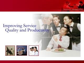 Improving  Service     Quality and Productivity