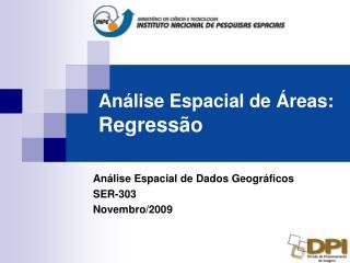 Análise Espacial de Áreas: Regressão