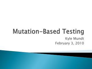 Mutation-Based Testing