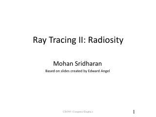 Ray Tracing II: Radiosity