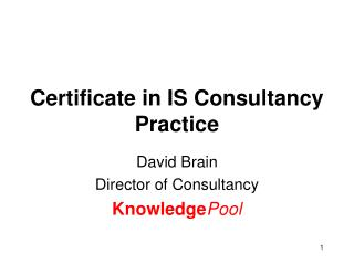 Certificate in IS Consultancy Practice