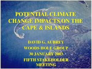 POTENTIAL CLIMATE CHANGE IMPACTS ON THE CAPE & ISLANDS