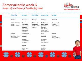 Zomervakantie week 6 (neem bij mooi weer je badkleding mee)