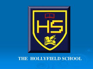 THE  HOLLYFIELD SCHOOL
