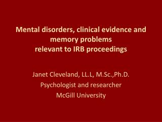 Mental disorders, clinical evidence and memory problems relevant to IRB proceedings