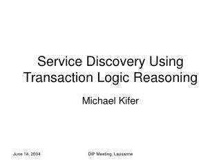 Service Discovery Using Transaction Logic Reasoning