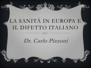 La sanità in Europa  e  il difetto italiano