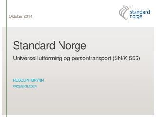 Standard  Norge Universell utforming og persontransport  (SN/K 556)