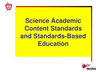 Science Academic Content Standards  and Standards-Based Education