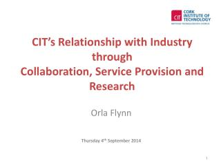 CIT's Relationship with Industry through  Collaboration, Service Provision and Research
