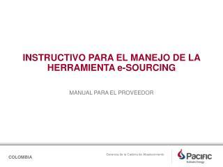 INSTRUCTIVO PARA EL MANEJO DE LA HERRAMIENTA e-SOURCING