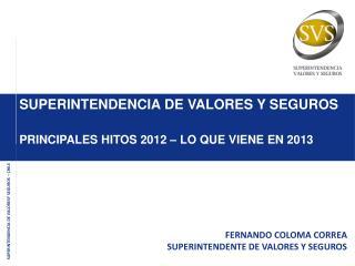 SUPERINTENDENCIA DE VALORESY SEGUROS – CHILE