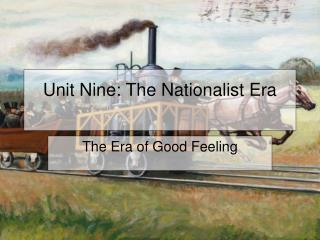 Unit Nine: The Nationalist Era