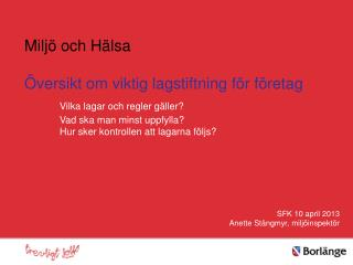 SFK 10 april 2013 Anette Stångmyr, miljöinspektör