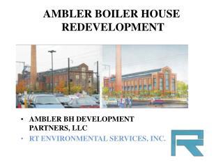 AMBLER BOILER HOUSE  REDEVELOPMENT