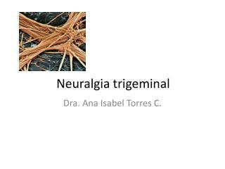 Neuralgia trigeminal
