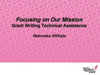 Focusing on Our Mission Grant Writing Technical Assistance
