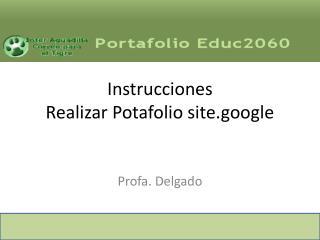 Instrucciones  Realizar Potafolio site.google
