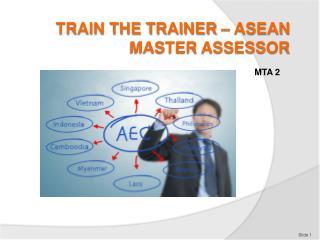 Train the Trainer � ASEAN Master  assessor