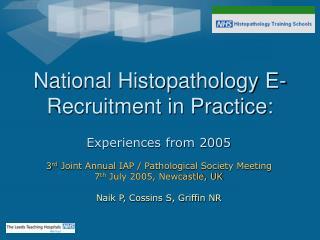 National Histopathology E-Recruitment in Practice:
