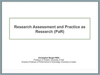 Research Assessment and Practice as Research PaR