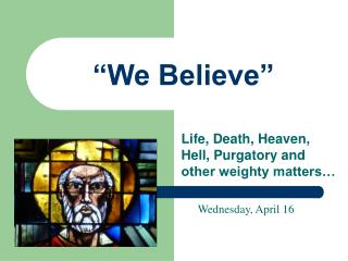 �We Believe�