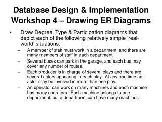 Database Design & Implementation Workshop 4 – Drawing ER Diagrams