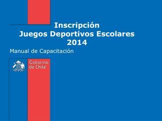 Inscripción  Juegos Deportivos Escolares 2014