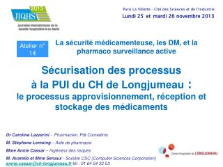 Dr Caroline Lazzerini  -  Pharmacien, Pdt Comedims  M. Stéphane Lemoing  – Aide de pharmacie