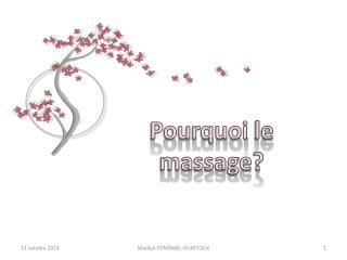 Pourquoi  le massage?