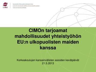 CIMOn tarjoamat mahdollisuudet yhteistyöhön EU:n ulkopuolisten maiden kanssa