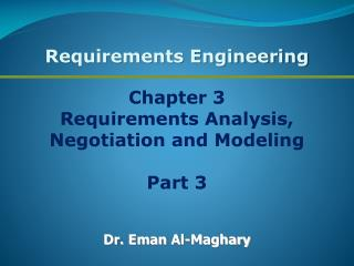 Chapter 3 Requirements Analysis, Negotiation and Modeling Part 3