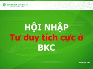 HỘI NHẬP Tư duy tích cực ở  BKC
