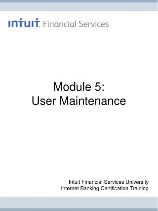 Module 5: User Maintenance