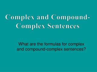 What are the formulas for complex and compound-complex sentences?