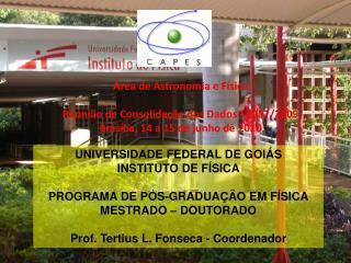UNIVERSIDADE FEDERAL DE GOIÁS INSTITUTO DE FÍSICA PROGRAMA DE PÓS-GRADUAÇÃO EM FÍSICA