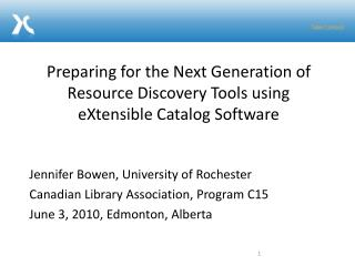Preparing for the Next Generation of  Resource Discovery Tools using  eXtensible  Catalog Software
