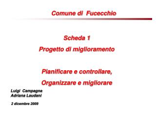 Scheda 1 Progetto di miglioramento  Pianificare e controllare,  Organizzare e migliorare