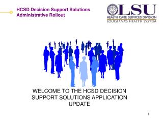 WELCOME TO THE HCSD DECISION SUPPORT SOLUTIONS APPLICATION UPDATE