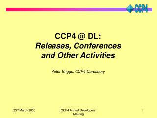 CCP4 @ DL: Releases, Conferences and Other Activities Peter Briggs, CCP4 Daresbury