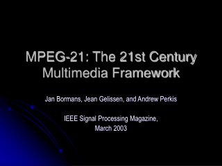 MPEG-21: The 21st Century Multimedia Framework