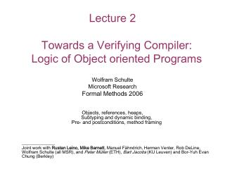 Lecture 2   Towards a Verifying Compiler: Logic of Object oriented Programs