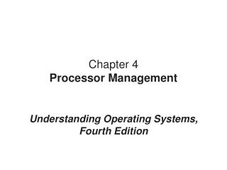 Chapter 4 Processor  Management