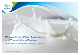 Whole of Food Chain Assurances and Traceability in Fonterra