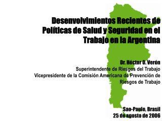 Desenvolvimientos Recientes de Pol�ticas de Salud y Seguridad en el Trabajo en la Argentina