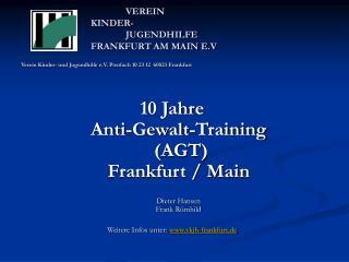 VEREIN    KINDER-     JUGENDHILFE    FRANKFURT AM MAIN E.V  Verein Kinder- und Jugendhilfe e.V. Postfach 10 23 12  60023