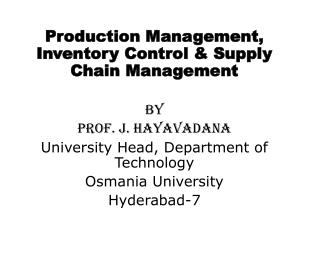 Production Management, Inventory Control & Supply Chain Management By Prof. J. Hayavadana