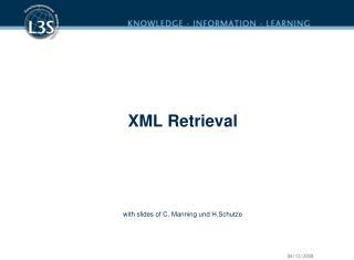 XML Retrieval with slides of  C. Manning und H.Schutze