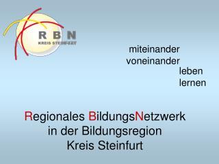 R egionales  B ildungs N etzwerk in der Bildungsregion Kreis Steinfurt